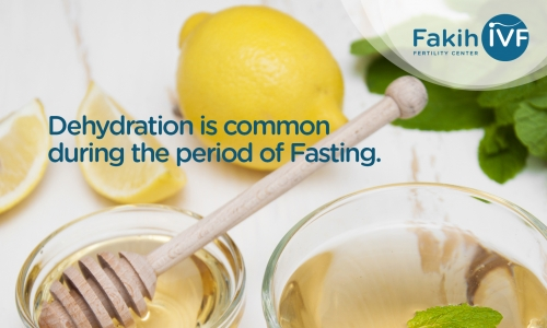 Dehydration is common during the period of fasting