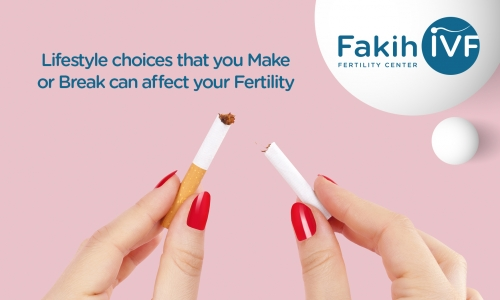 Lifestyle choices that you Make or Break can affect your Fertility